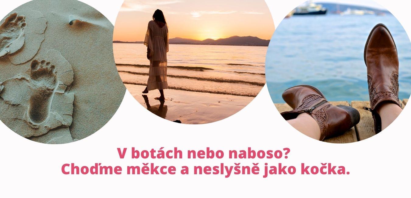 V botách nebo na boso? Choďme měkce a neslyšně jako kočka. martinafallerova.cz